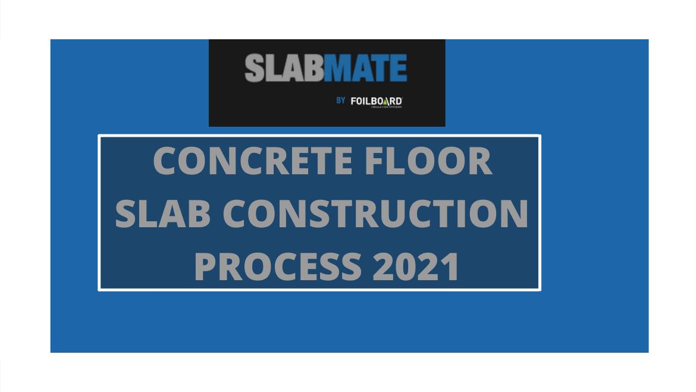 Concrete Floor Slab Construction Process 2021