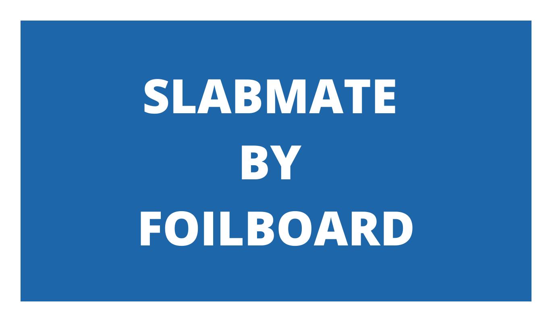 Slabmate By Foilboard